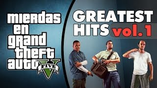 Así es GTAV en mi cabeza - Greatest Hits Vol.1