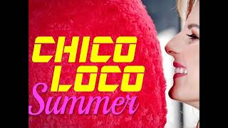 Summer -  Chico Loco (Official Audio 2018)
