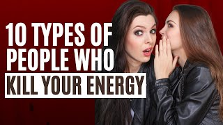 Download lagu 10 Types of People Who Kill Your Energy