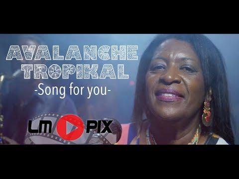 Avalanche Tropikal -  Song For You [ Clip officiel ] #LMPix