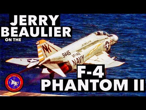 Interview with Jerry Beaulier on the USN F-4 Phantom