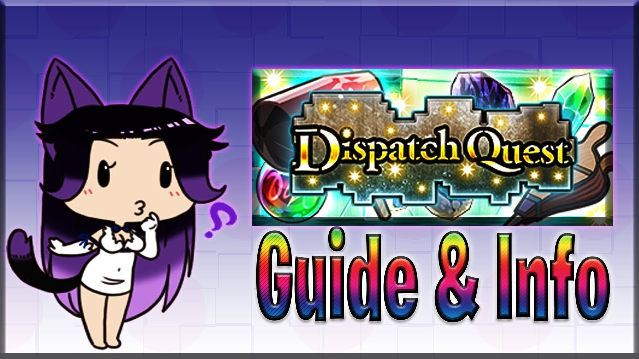[Danmemo] Dispatch Overview, Guide and TIPS~