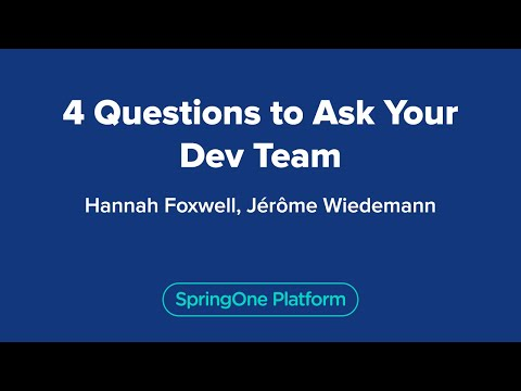 Hannah Foxwell: 4 Questions to Ask Your Dev Team
