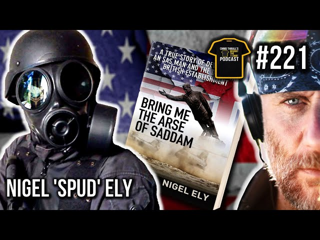 SAS Trooper 'Bring Me The Arse Of Saddam' | Nigel 'Spud' Ely | Bought The T-Shirt Podcast