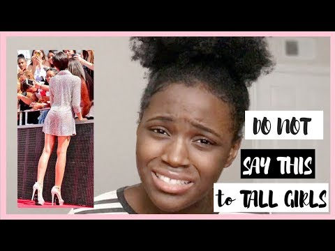 Things People Say To Tall Girls