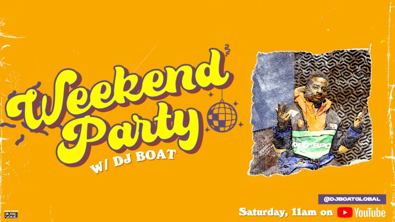 WEEKEND PARTY w/ DJ BOAT