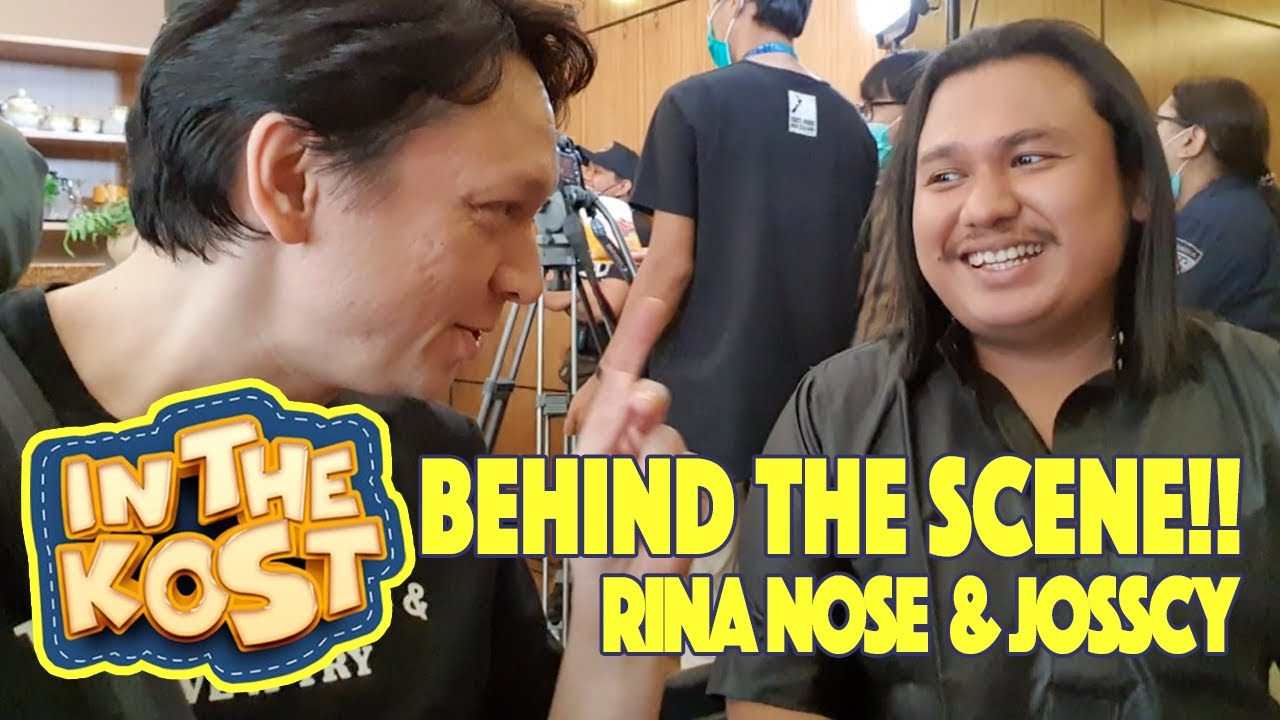 RINA NOSE JOSSCY IN THE KOST BEHIND THE SCENE!