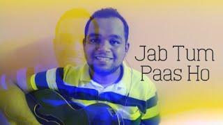 Jab Tum Paas Ho (Cover), Salim-Sulaiman, Jonita Gandhi, Ash King