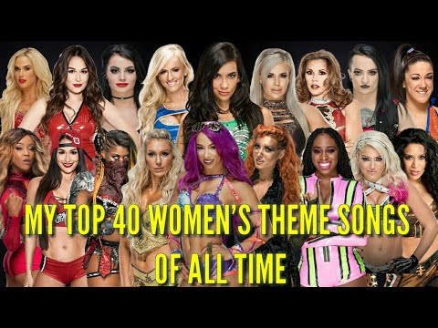 My favorite top 40 WWE divas & women's theme songs of all time
