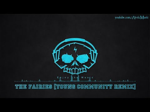 The Fairies Young Community Remix By Ramin 2010s Pop Music