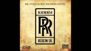 ENTICS- RIDDIM RIDER (PARTE 1)