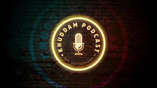 Khuddam Podcast (Ep. 13) - Welche Chancen bietet der Ramadan?