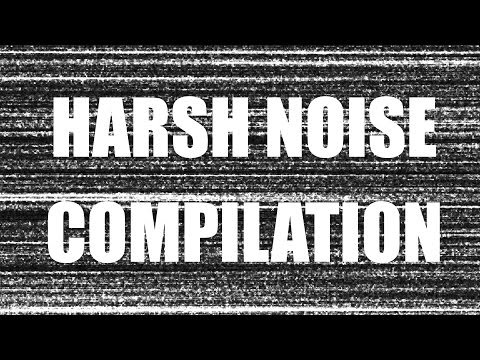 HARSH NOISE COMPILATION