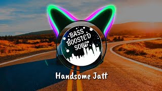 HANDSOME JATT (Bass Boosted Song) Dhillon Jagrawa
