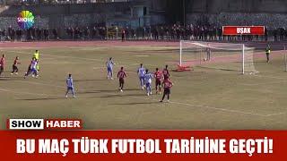 Bu maç Türk futbol tarihine geçti!