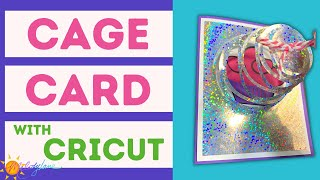 Cricut Interactive Pop Up Cage Card | Melody Lane