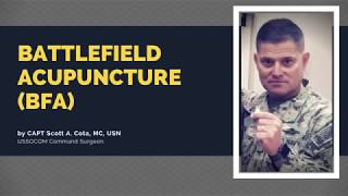 What You Need To Know About Battlefield Acupuncture (BFA)