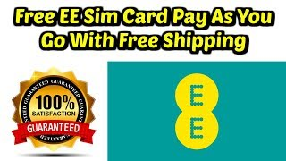 Free EE Sim Card Pay As You Go With Free Shipping