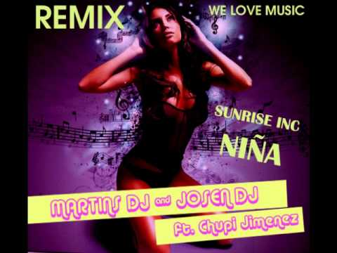 (Remix) Niña - Sunrise Inc - JOSEEN DJ & MARTINS DJ ft. Chupi Jiménez