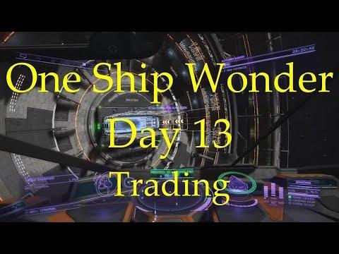 Elite Dangerous - One Ship Wonder - Day 13 - Trading