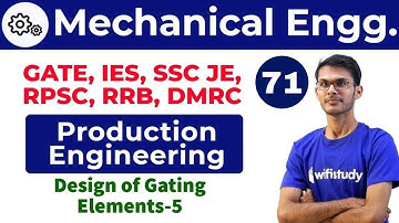12:00 PM - Mechanical by Vishal Sir | Production Engineering | Design of Gating Elements-5