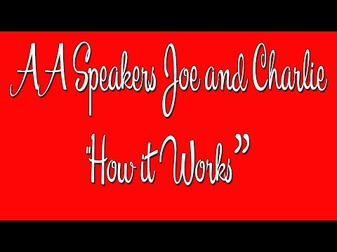 """AA Speakers - Joe and Charlie - """"How it Works: - The Big Book Comes Alive"""