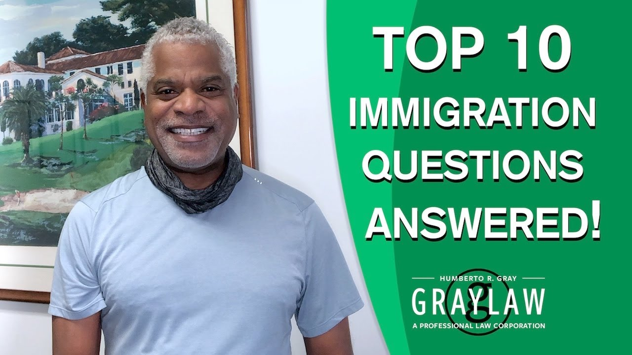 graylaw tv answers top 10 immigration questions  green