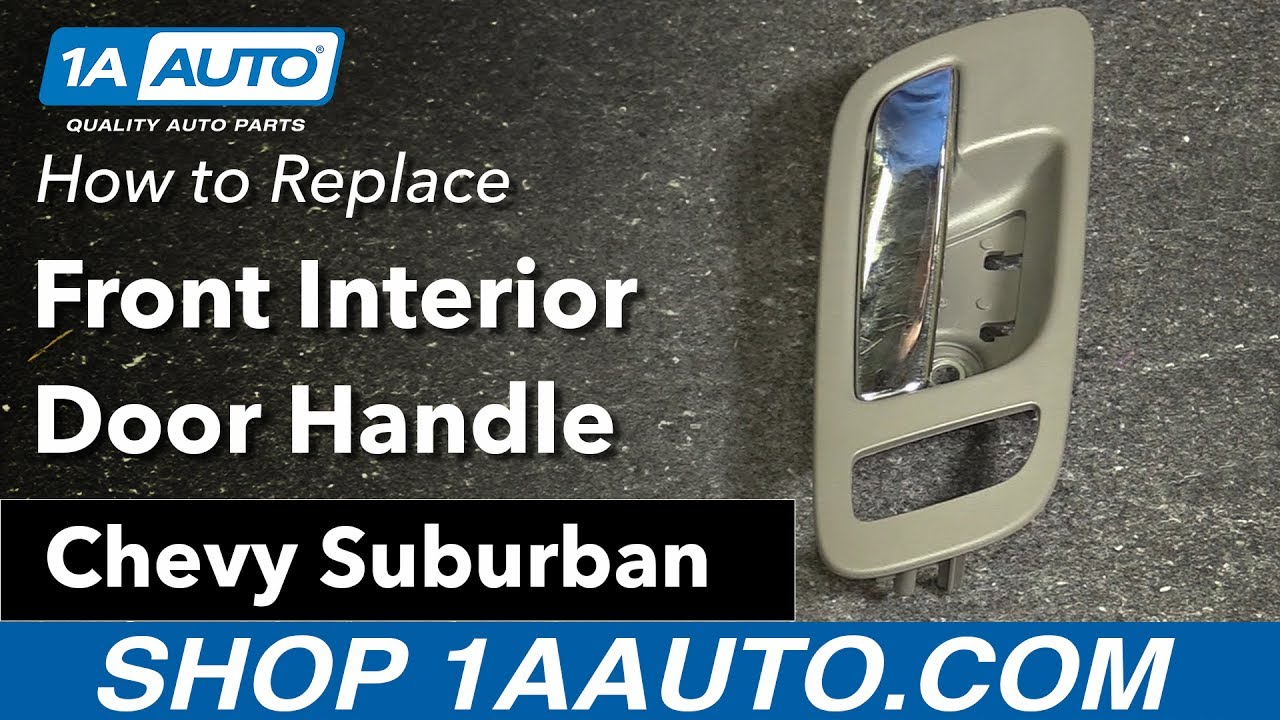 How To Replace Front Interior Door Handle 07 13 Chevy Suburban Youtube