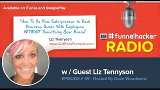 Liz Tennyson, How To Go From Solo-preneur to Real Business Owner WITHOUT Sacrificing Your Brand
