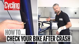 How to check your bike after a crash | Cycling Weekly