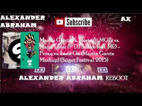 Proxy Vs  Lean On (Martin Garrix Mashup) (Sziget Festival 2015)