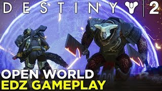 Destiny 2 — EDZ OPEN WORLD GAMEPLAY w/ Griffin and Samit! Patrol Missions, Lost Sectors, & More!