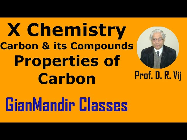 X Chemistry | Carbon and Its Compounds | Properties of Carbon by Gaurav Sir