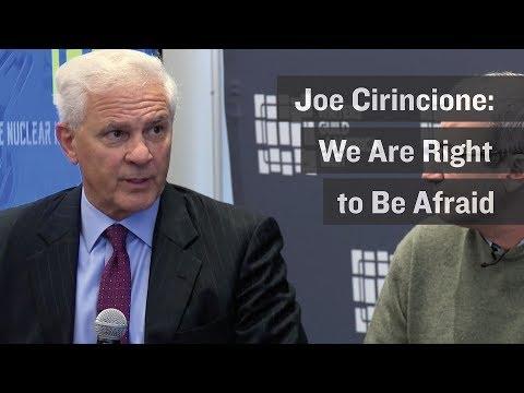 Nuclear Expert Joe Cirincione - We Are Right to Be Afraid