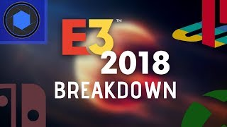 The E3 2018 Breakdown: Was It Good? Who Won?
