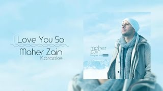 Maher Zain - I Love You So | Karaoke