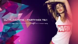 Dj Hlásznyik - Party-mix #761 [2017] [www.djhlasznyik.hu]