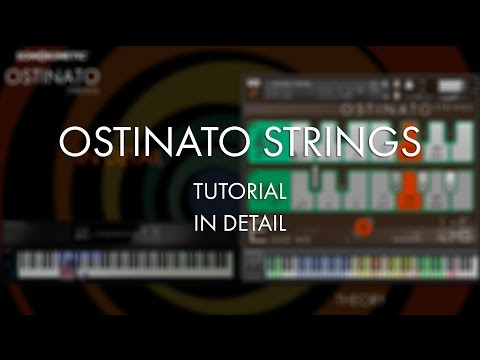Ostinato Strings Tutorial - In Detail