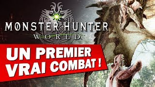 MONSTER HUNTER WORLD : Premier VRAI combat ! | GAMEPLAY FR