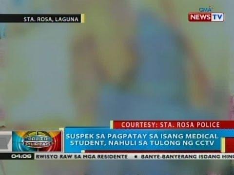 BP: Suspek sa pagpatay sa isang medical student sa Sta. Rosa, Laguna, nahuli sa tulong ng CCTV