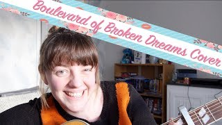 Boulevard of Broken Dreams Cover | Green Day Cover