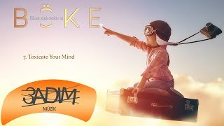 Böke - Toxicate Your Mind (Official Audio Video)
