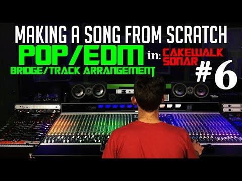 Making A Pop/EDM Song From Scratch - #6 Bridge/Track Arrangement