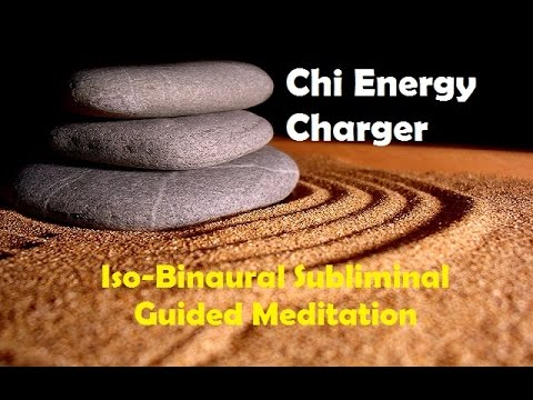 Charge Your Chi Energy, Life Energy, Prana  -Subliminal Iso Binaural Beats Meditation