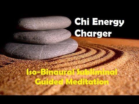 Charge Your Chi Energy, Life Energy, Prana  -Subliminal Iso Binaural Beats Meditation
