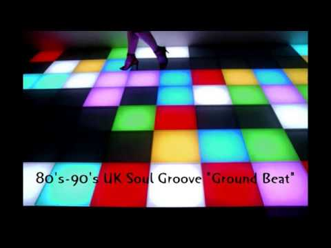 "80's-90's UK Soul Groove ""Ground Beat"""