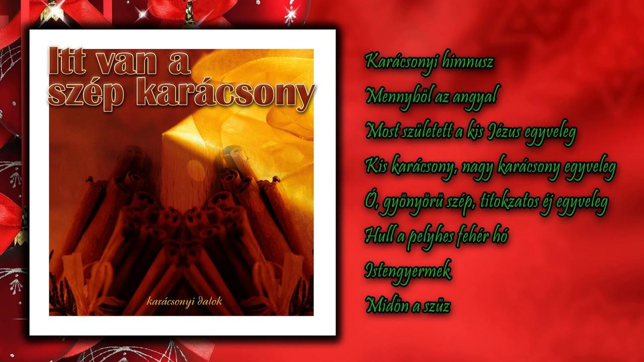 ✮ Itt van a szép karácsony (legszebb ünnepi dalok válogatása ... b7faa15a2a
