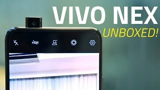 Vivo Nex Unboxing and First Look | Hidden Camera, Snapdragon 845, and More
