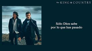 for KING & COUNTRY - God Only Knows (Subtitulada en Español)