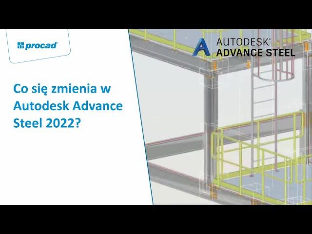 Co się zmienia w Autodesk Advance Steel 2022? | NetCafe